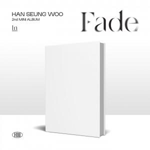 한승우- 2ND 미니앨범 [ Fade]   (In ver.)