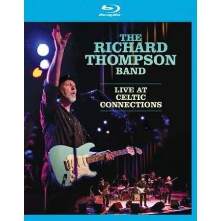 THE RICHARD THOMPSON BAND  -  LIVE AT CELTIC CONNECTIONS(1 DISC)