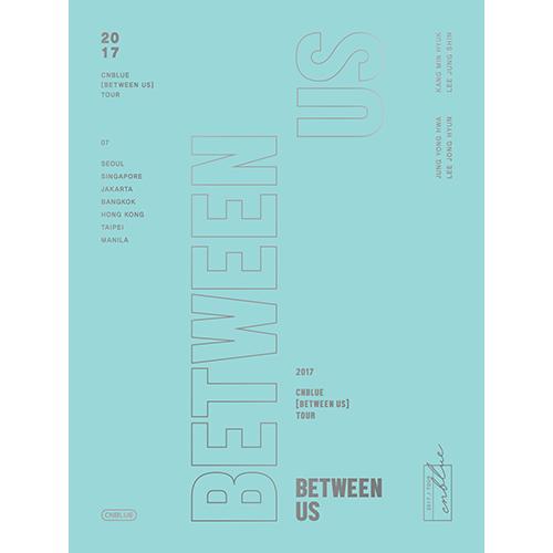 シエンブルー(CNBLUE) -  2017 CNBLUE [BETWEEN US] TOUR DVD(2DVD + 2CD)<フォトブック104P +フォトはがき4種SET>&CNBLUE  -  2017 CNBLUE [BETWEEN US] TOUR DVD(2DVD + 2CD)