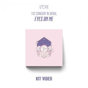 아이즈원 - 1ST CONCERT IN SEOUL [EYES ON ME] 키트비디오